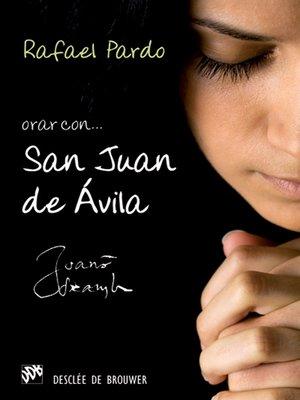 cover image of Orar con San Juan de Ávila
