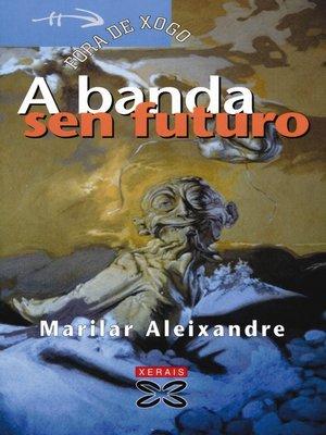 cover image of A banda sen futuro