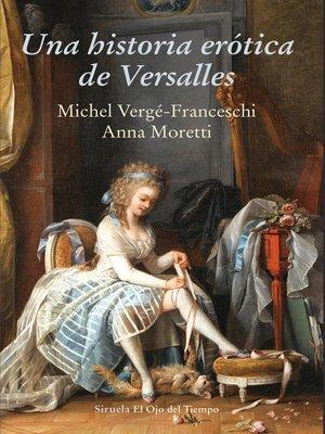 cover image of Una historia erótica de Versalles