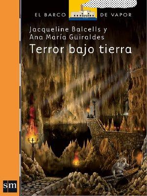 cover image of Terror bajo tierra