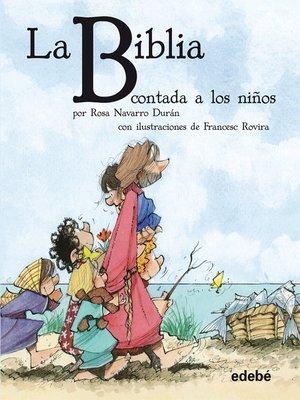 cover image of La BIBLIA contada a los niños