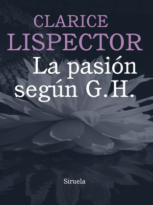 cover image of La pasión según G. H.