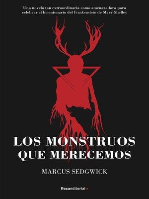 cover image of Los monstruos que merecemos