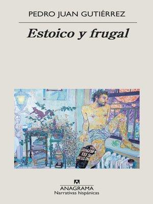 cover image of Estoico y frugal