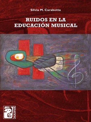 cover image of Ruidos en la educación musical