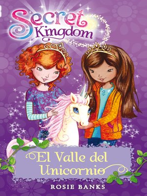 cover image of Secret Kingdom 2. El valle del unicornio