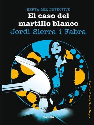 cover image of El caso del martillo blanco. Berta Mir detective