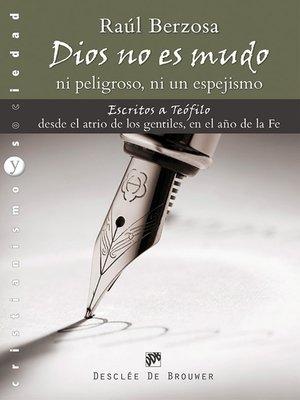 cover image of Dios no es mudo, ni peligroso, ni un espejismo