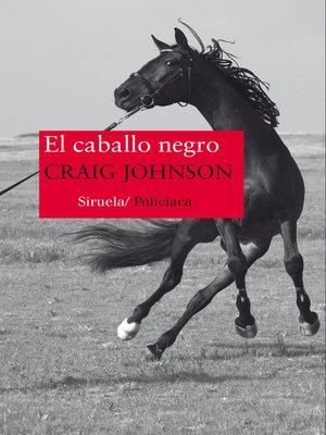 cover image of El caballo negro