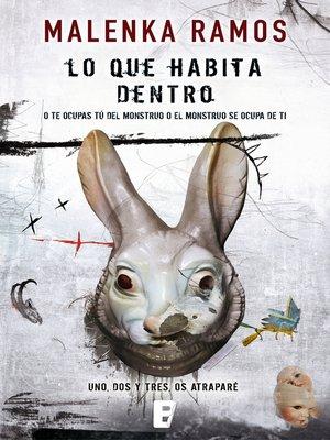 cover image of Lo que habita dentro