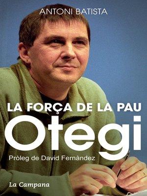 cover image of Otegi i la força de la pau