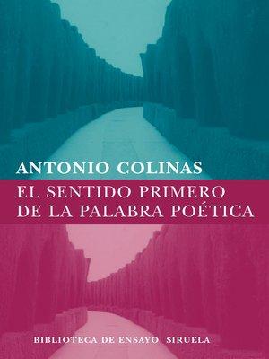 cover image of El sentido primero de la palabra poética