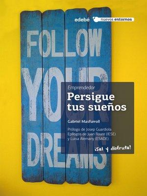 cover image of Emprendedor. PERSIGUE TUS SUEÑOS