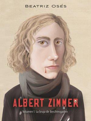 cover image of Albert Zimmer 1. La bruja de Berchtesgaden