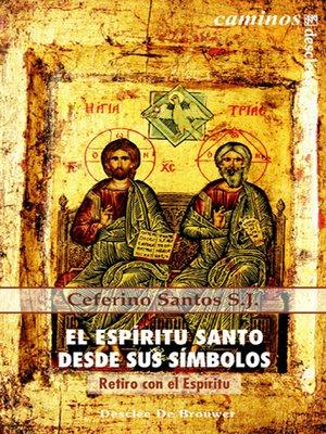 cover image of El Espíritu Santo desde sus símbolos