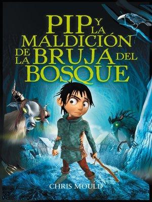 cover image of PIP y la maldición de la bruja del bosque