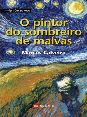 cover image of O pintor do sombreiro de malvas