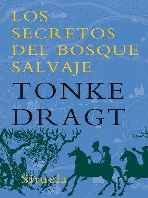 cover image of Los secretos del bosque salvaje