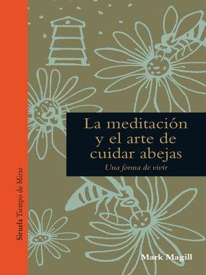 cover image of La meditación y el arte de cuidar abejas