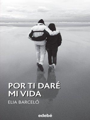 cover image of Por ti daré mi vida