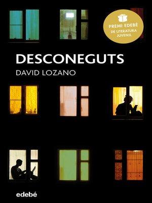 cover image of Desconeguts (Premi Edebé de Literatura Juvenil 2018)