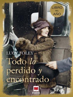 cover image of Todo lo perdido y encontrado