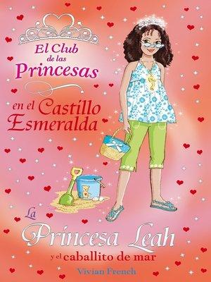 cover image of La Princesa Leah y el caballito de mar