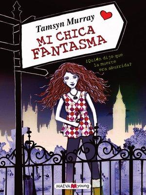 cover image of Mi chica fantasma