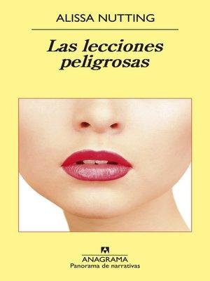 cover image of Las lecciones peligrosas