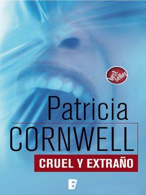 cover image of Cruel y extraño (Doctora Kay Scarpetta 4)