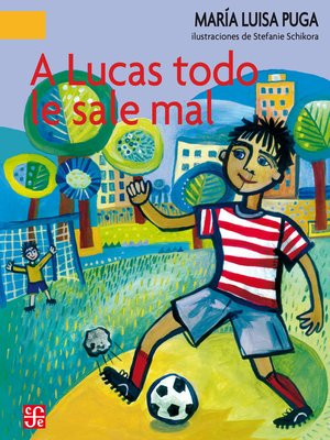 cover image of A Lucas todo le sale mal