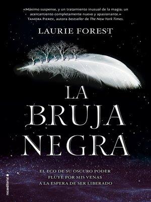 cover image of La bruja negra (Las crónicas de la bruja negra 1)