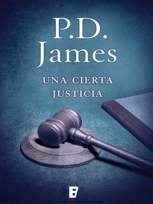 cover image of Una cierta justicia (Adam Dalgliesh 10)