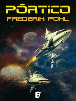 cover image of Pórtico (La Saga de los Heechee 1)