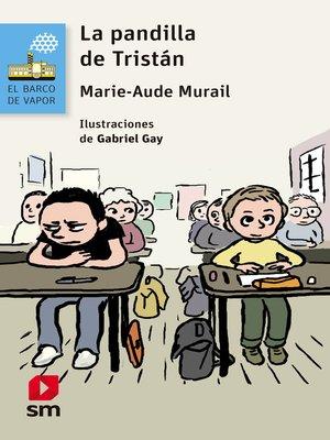 cover image of La pandilla de Tristán