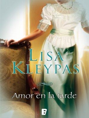 cover image of Amor en la tarde (Serie Hathaways 5)