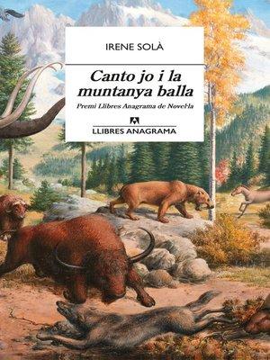 cover image of Canto jo i la muntanya balla