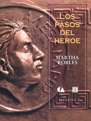 cover image of Los pasos del héroe