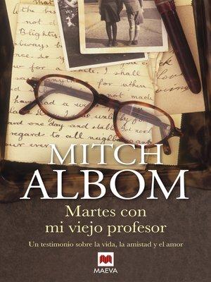 cover image of Martes con mi viejo profesor