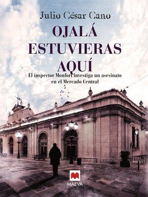 cover image of Ojalá estuvieras aquí