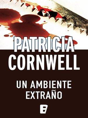 cover image of Un ambiente extraño (Doctora Kay Scarpetta 8)