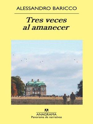 cover image of Tres veces al amanecer