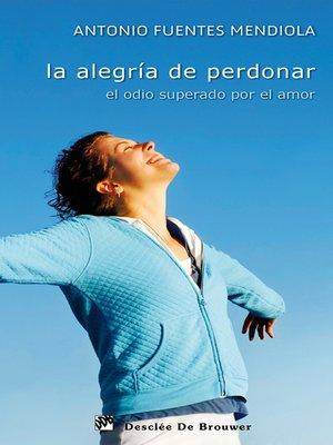 cover image of La alegría de perdonar