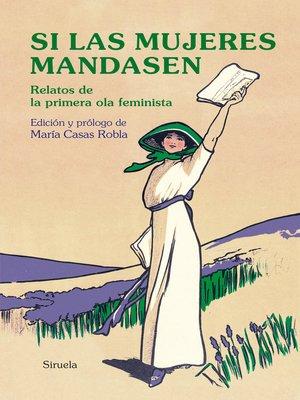 cover image of Si las mujeres mandasen