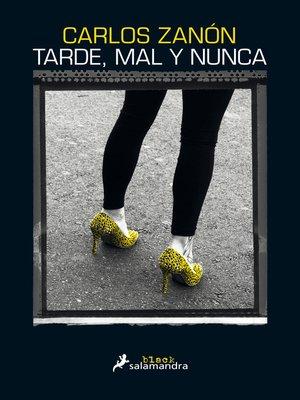 cover image of Tarde, mal y nunca