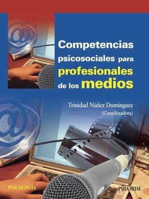 cover image of Competencias psicosociales para profesionales de los medios