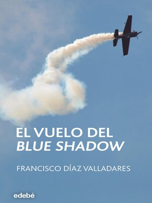 cover image of EL VUELO DEL BLUE SHADOW