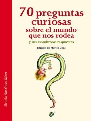 cover image of 70 preguntas curiosas sobre el mundo que nos rodea y sus asombrosas respuestas
