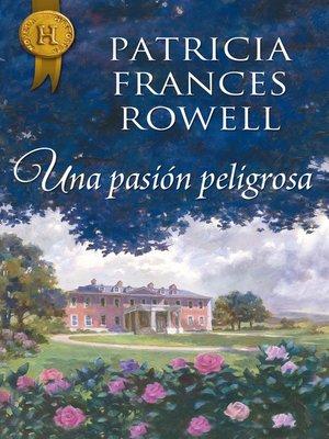 cover image of Una pasión peligrosa