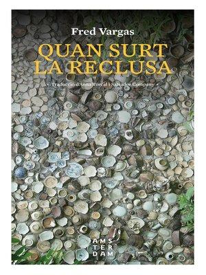 cover image of Quan surt la reclusa